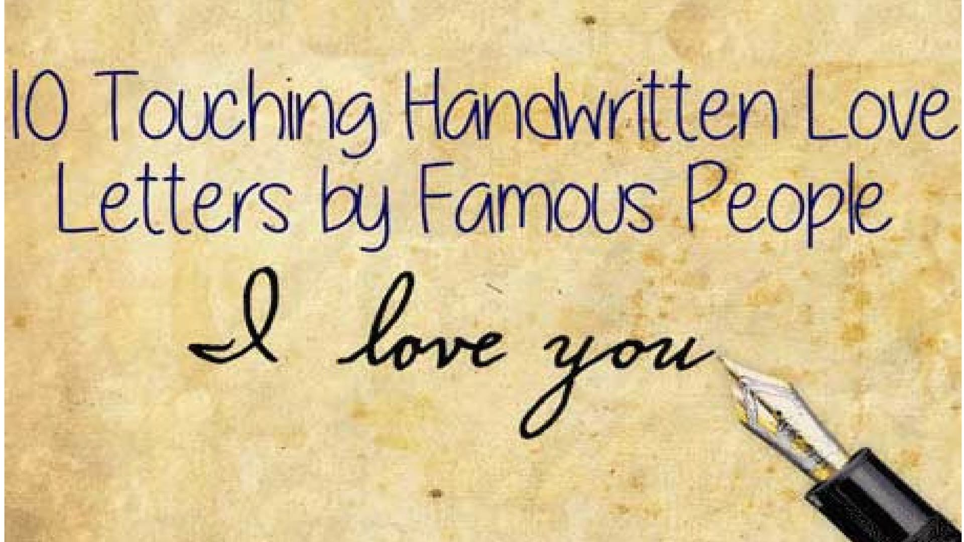 10 Touching Handwritten Love Letters by Famous People - Pens