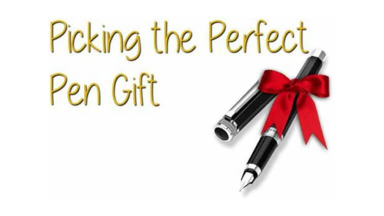 Picking the Perfect Pen Gift
