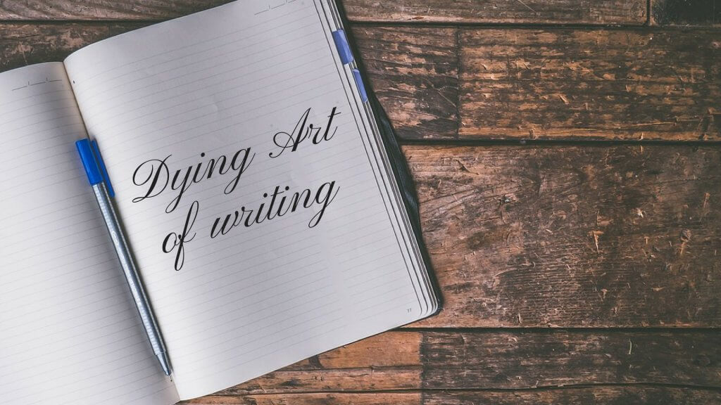 Dying Art of Writing